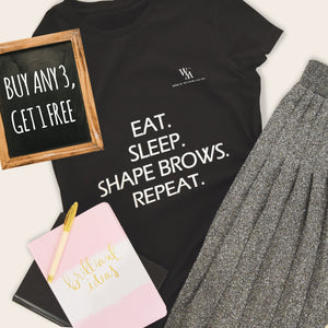 Eat. Sleep. Shape Brows. Repeat.
