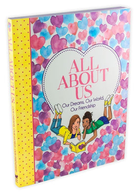 All About Us: Our Dreams, Our World, Our Friendship By Ellen Bailey