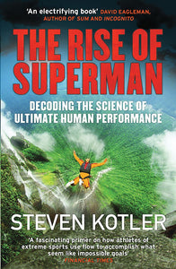 The Rise of Superman Non Fiction Book Paperback By Steven Kotler