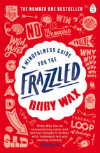 Load image into Gallery viewer, A Mindfulness Guide for the Frazzled by Ruby Wax - Paperback