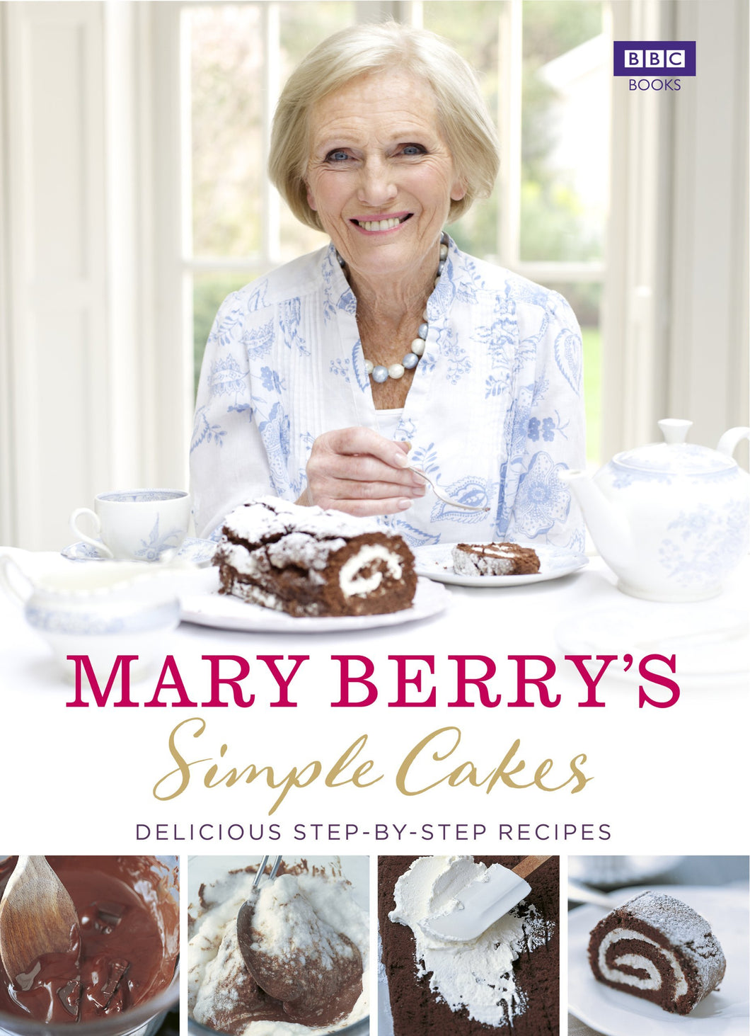 Simple Cakes Delicious Step By Step Recipes - Hardcover by Mary Berry