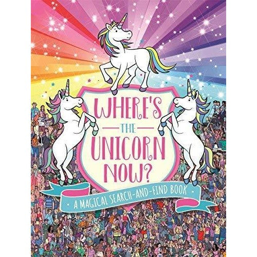 Where's the Unicorn Now? Paul Moran (Illustrated By Paul Moran)