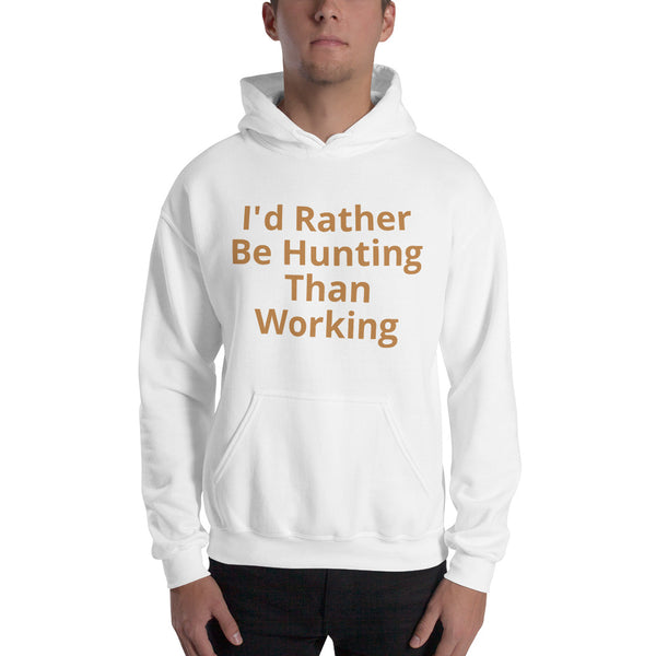 Hooded Sweatshirt Rather Be Hunting