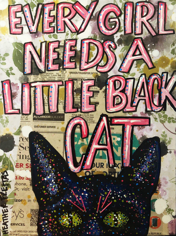 Every girl needs a little black cat Heather Freitas