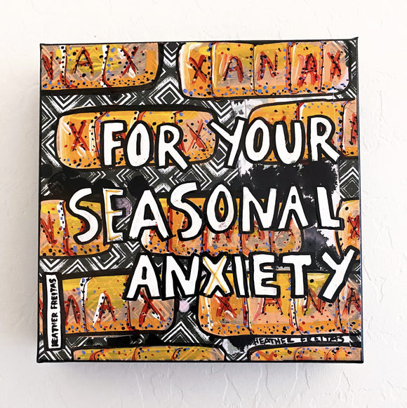 For Your Seasonal Anxiety Heather Freitas