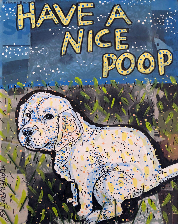 Have A Nice Poop- (Edition 1 of 1) Heather Freitas