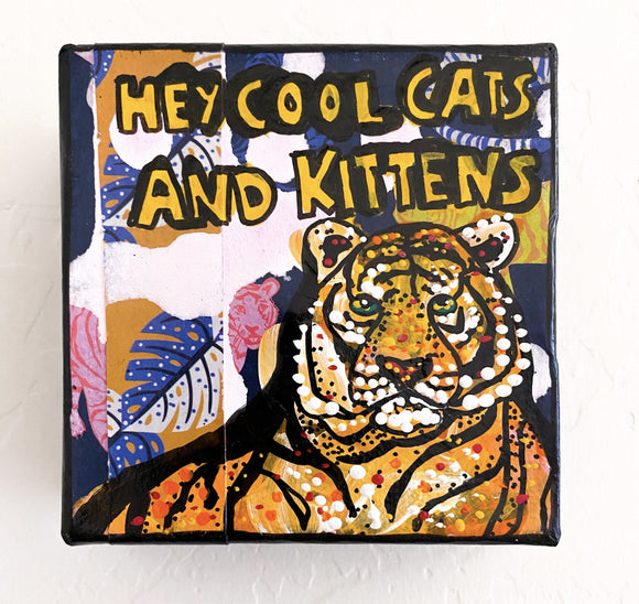 Hey All You Cool Cats And Kittens - Tiger Edition Heather Freitas