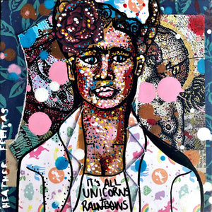 It's All Unicorns And Rainbows (Frida) Heather Freitas