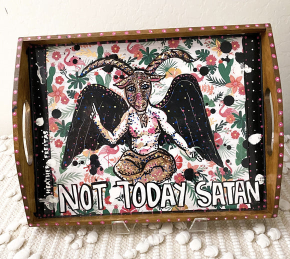 Not Today Satan - Hand painted wood serving tray Heather Freitas