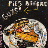 Pies Before Guys - humor pop art original painting Heather Freitas