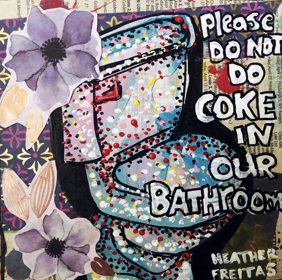 Please Do Not Do Coke In The Bathroom Heather Freitas