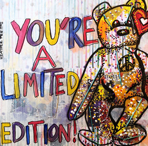 You're A Limited Edition Heather Freitas