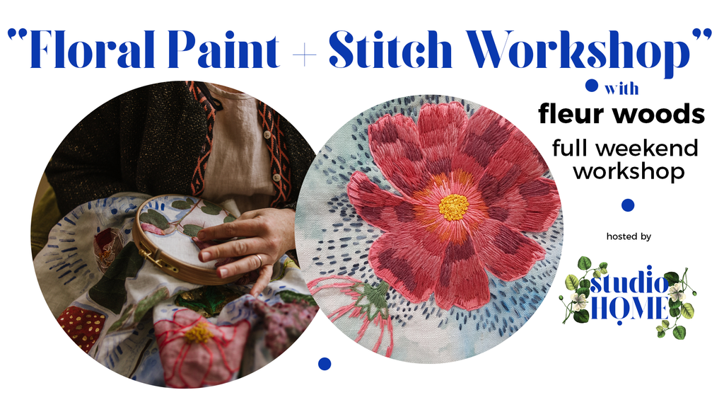 Floral paint and stitch workshop with fleur woods hosted by Studio Home