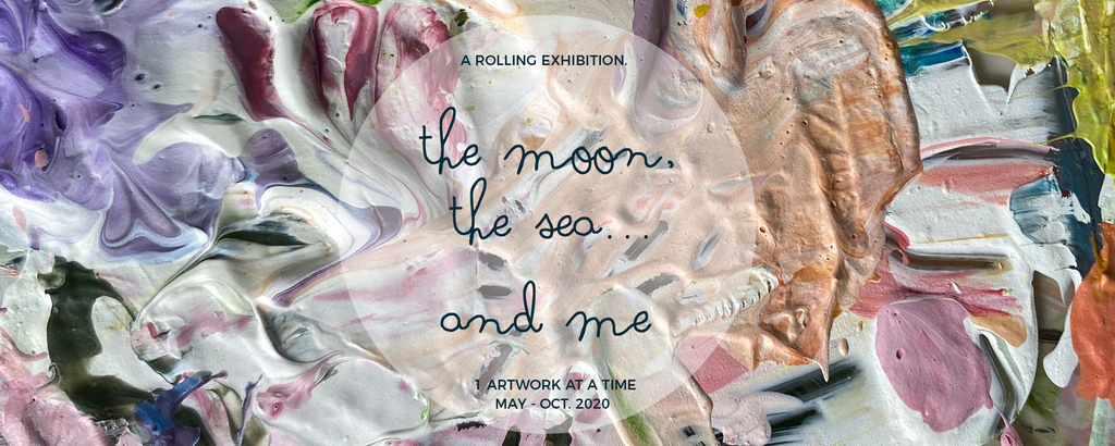 The Moon, The Sea.. and Me - a rolling art exhibition curated by Studio Home