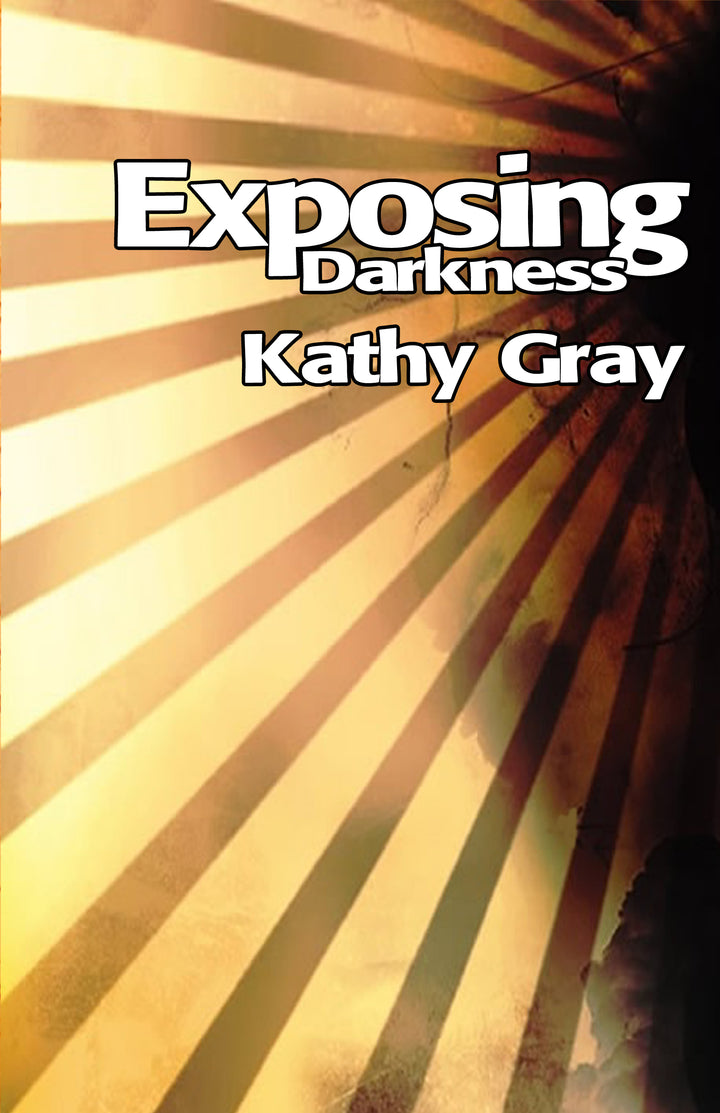 Exposing Darkness - Kathy Gray - CD Set (4)