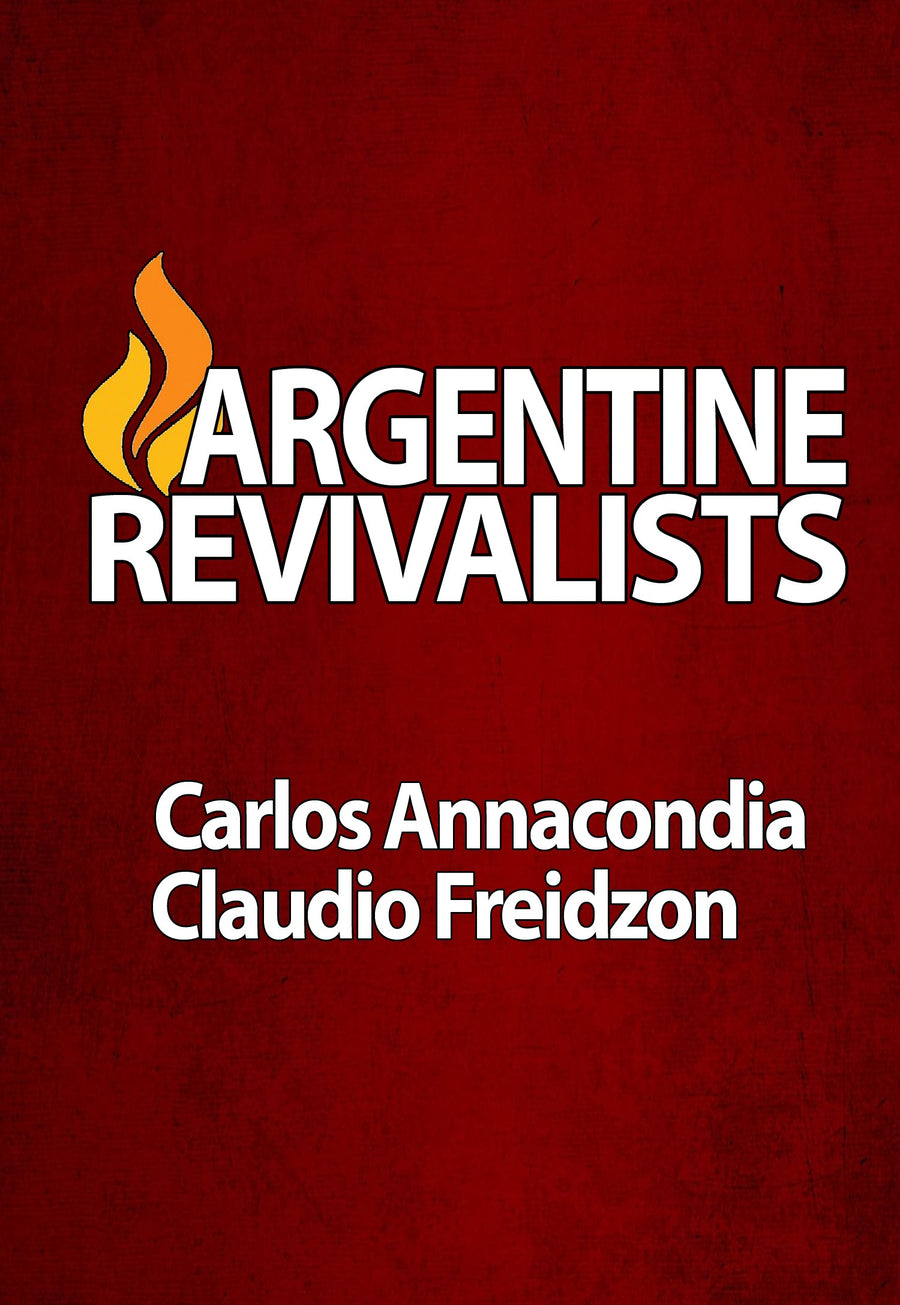 Argentine Revivalists by Carlos Annacondia and Claudio Freidzon (3 CD Set)