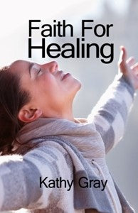 Faith For Healing - Kathy Gray (2-CD Set)