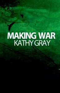 Making War - Kathy Gray (2-CD Set)