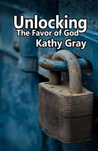 Unlocking the Favor of God - Kathy Gray (4-CD Set)