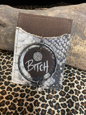 "Revamped ""Bitch"" Snakeskin Phone Card Holder"
