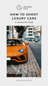 How to shoot luxury cars - 101 guide