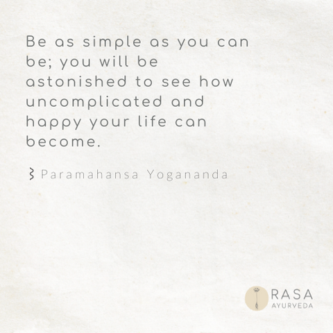 Be Simple Quote by Yogananda