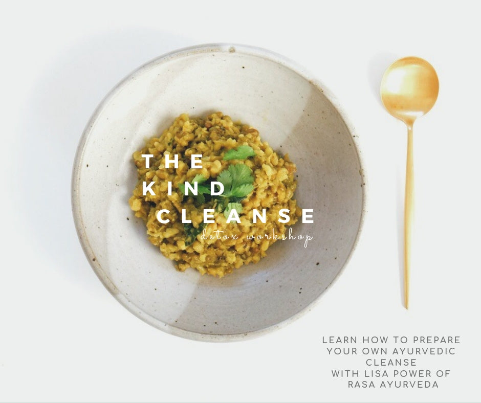 The Kind Cleanse: a Detox Workshop - Rasa Ayurveda Apothecary