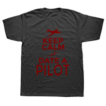Load image into Gallery viewer, WEELSGAO T Shirt  Keep Calm And Date A Pilot