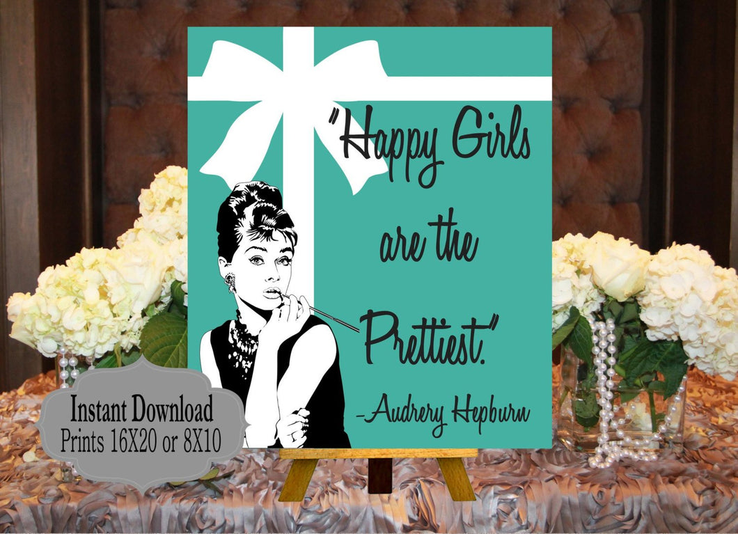 DIGITAL FILE ,  Audrey Quotes, Happy Girls are the Prettiest,  Bride and Co, Baby and CO,  Babyshower, Bridal Shower, Welcome Sign
