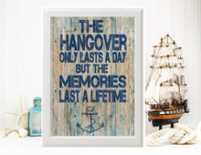Load image into Gallery viewer, PRINTABLE Nautical Wedding Sign, Hangover Only Lasts a Day, Beach Wedding, Welcome Wedding Poster, Large Wedding Poster