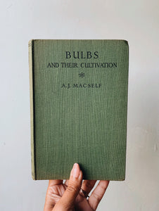 "1948 Vintage Book ""Bulbs & Their Cultivation"""
