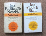 "2 Vintage Paperback Health Books by Adelle Davis ""Let's Cook It Right"" & ""Lets Eat Right To Keep Fit"" Healthy Living and Recipe Cookbook Set"