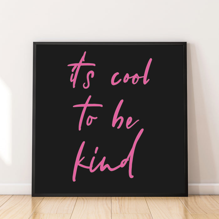 'It's Cool To Be Kind' Square Modern Art Print