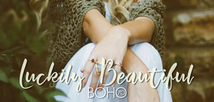 Boho Seventy: Luckily Beautiful
