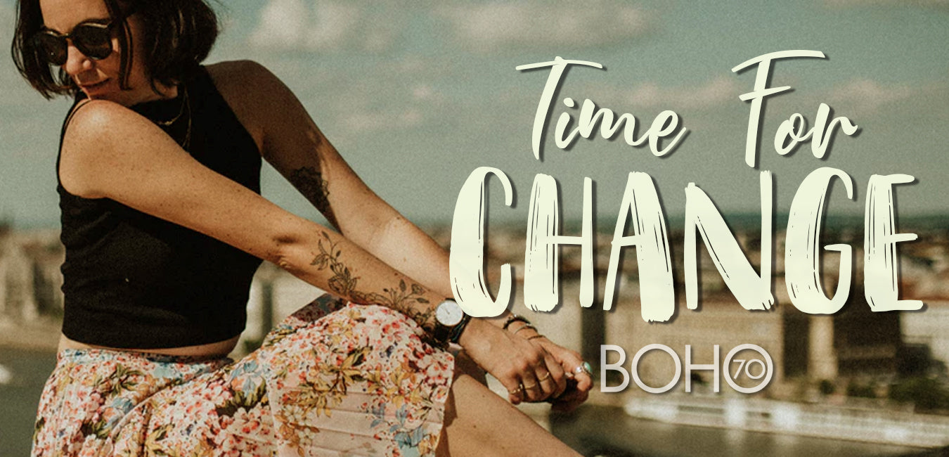 Boho Seventy: Time for Change