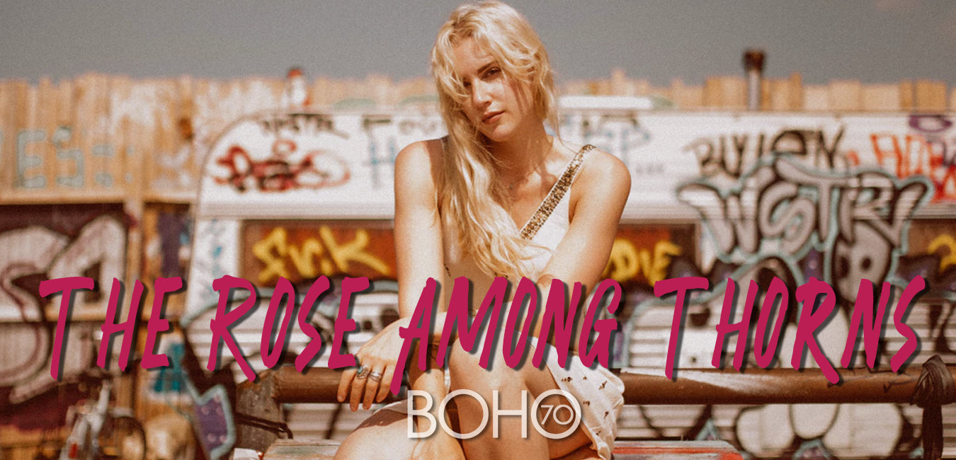 Boho Seventy: The Rose Among The Thorns