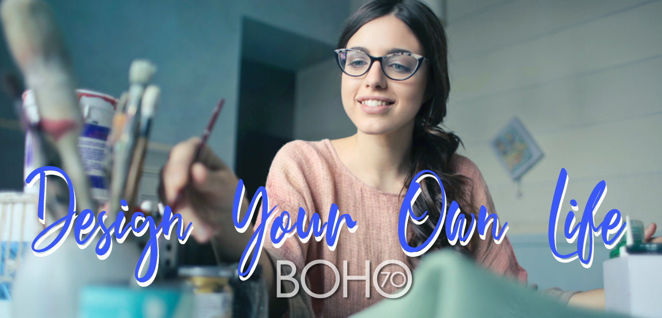 Boho Seventy:  Design Your Own Life