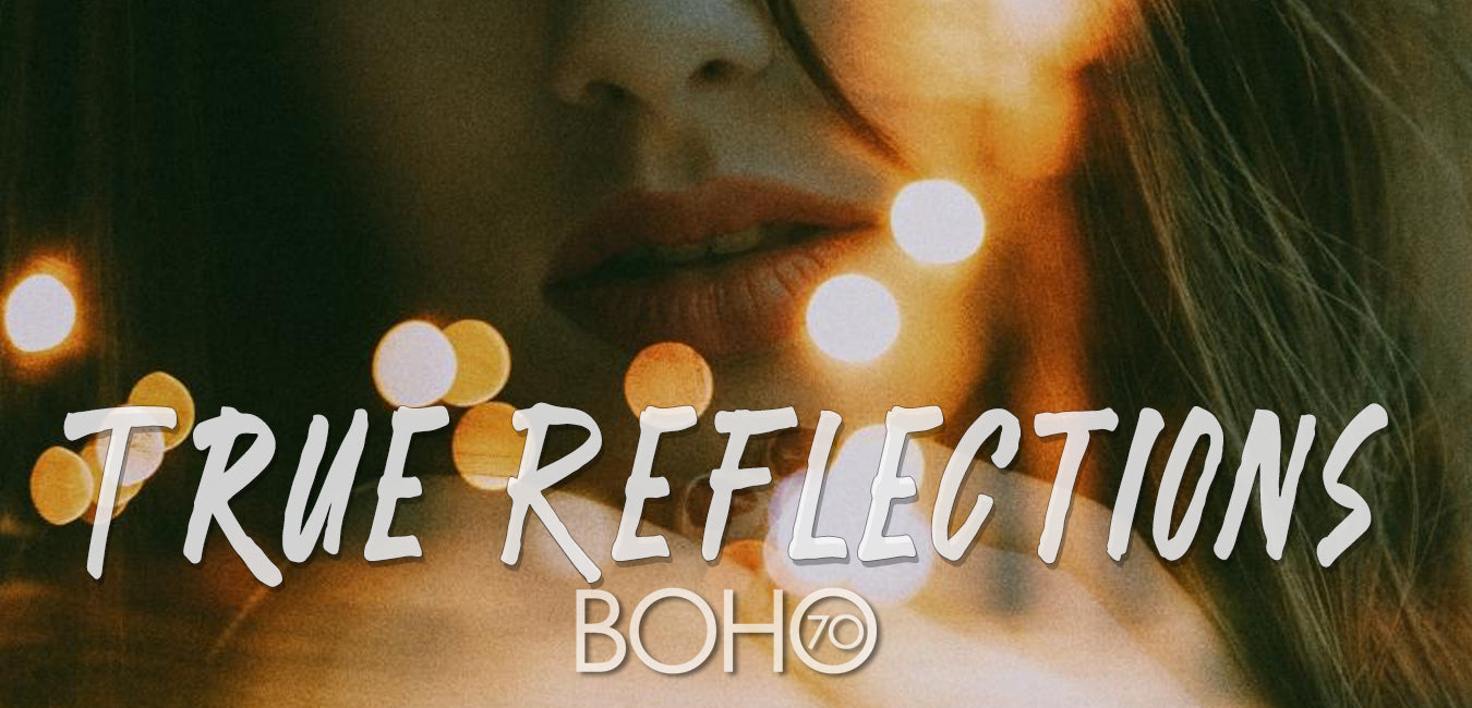 Boho Seventy: True Reflections