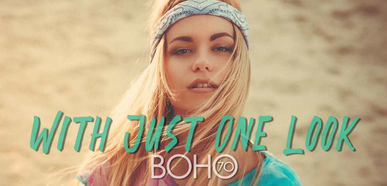Boho Seventy: With Just One Look