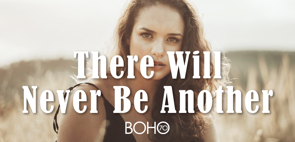 Boho Seventy: There Will Never Be Another