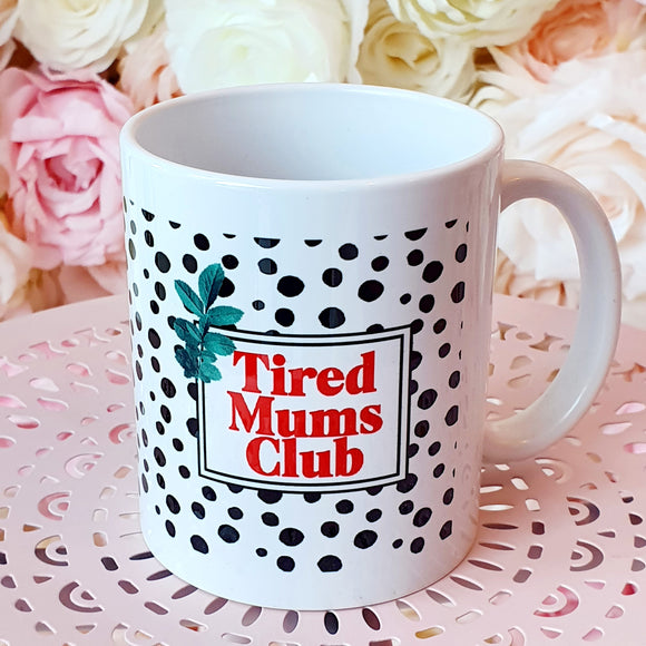 'Tired Mums Club' Mug