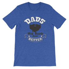 Load image into Gallery viewer, Dads With Beards Are Better Short Sleeve Unisex T-Shirt