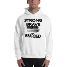Load image into Gallery viewer, Strong Brave and Bearded Hooded Sweatshirt