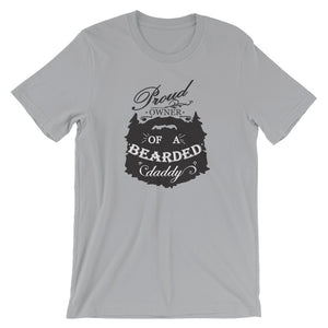 Proud Owner of a Bearded Daddy Short Sleeve Unisex T-Shirt
