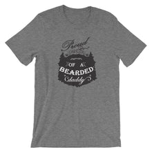 Load image into Gallery viewer, Proud Owner of a Bearded Daddy Short Sleeve Unisex T-Shirt