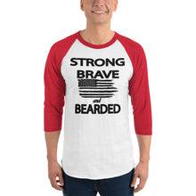 Load image into Gallery viewer, Strong Brave and Bearded 3/4 Sleeve Raglan Shirt