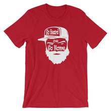 Load image into Gallery viewer, Go Beard or Go Home Short Sleeve Unisex T-Shirt