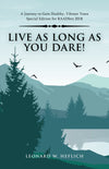 Book - Live as Long as You Dare! A Journey to Gain Healthy, Vibrant Years