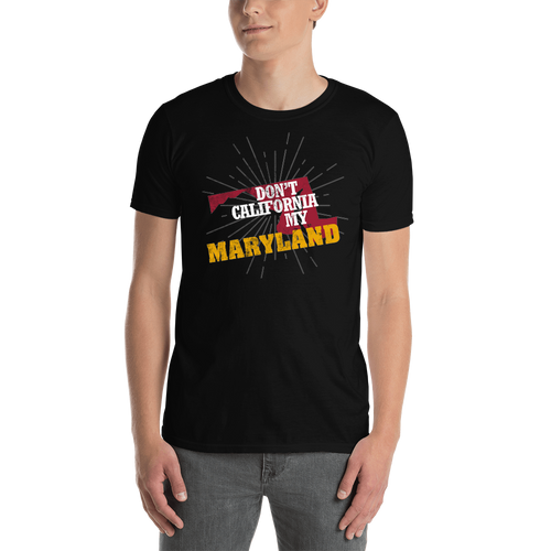 Don't California My Maryland! T-Shirt
