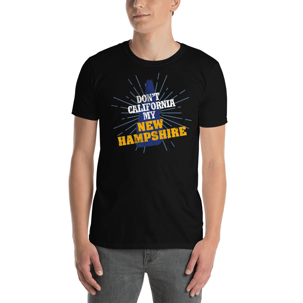 Don't California My New Hampshire! T-Shirt